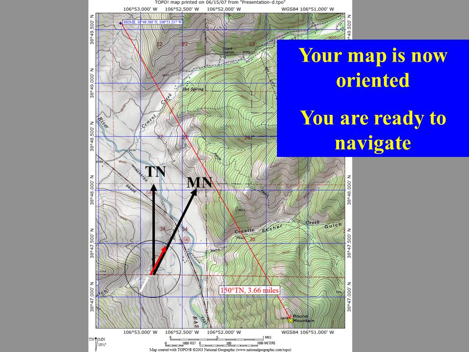 TN MN Your map is now oriented You are ready to navigate