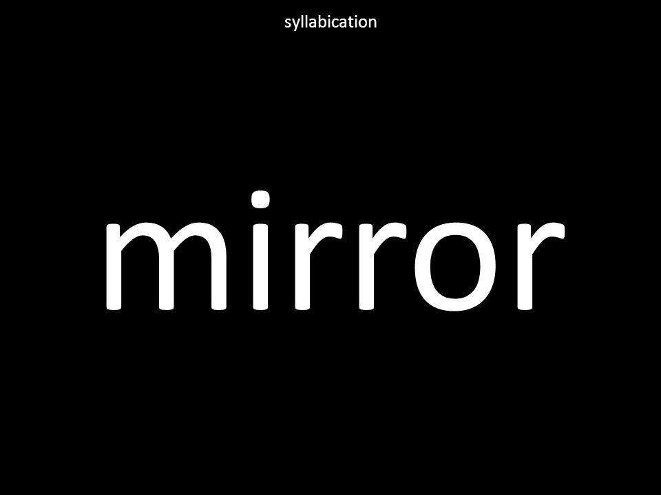 mirror syllabication