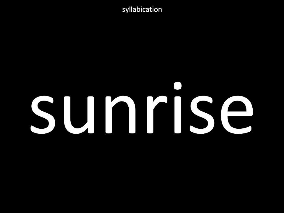sunrise syllabication