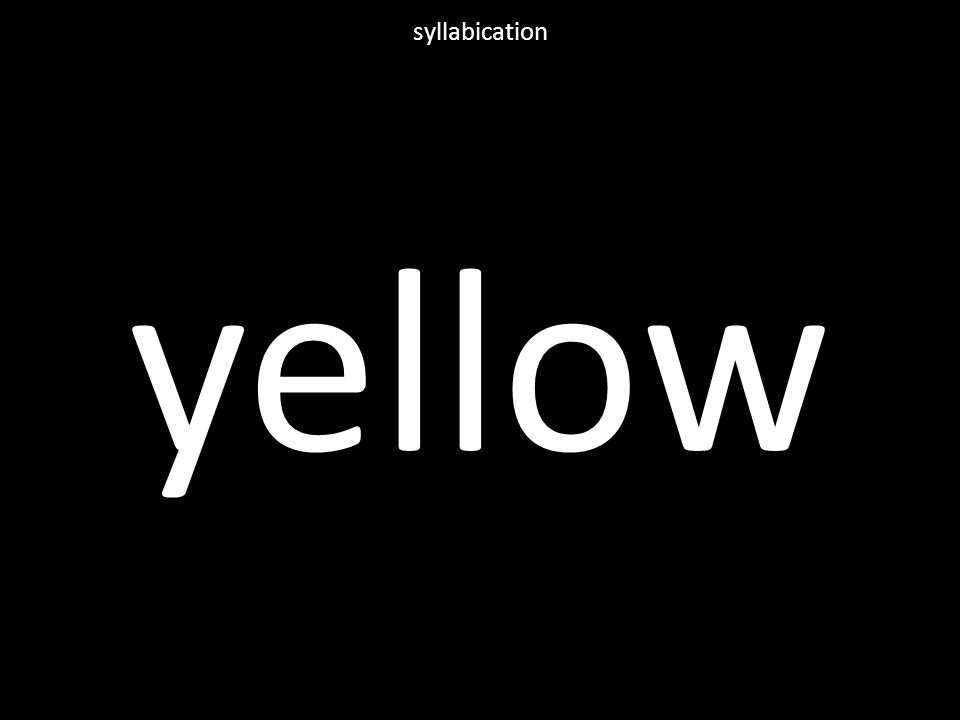 yellow syllabication