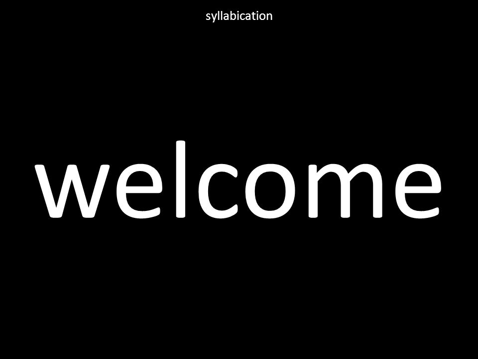 welcome syllabication