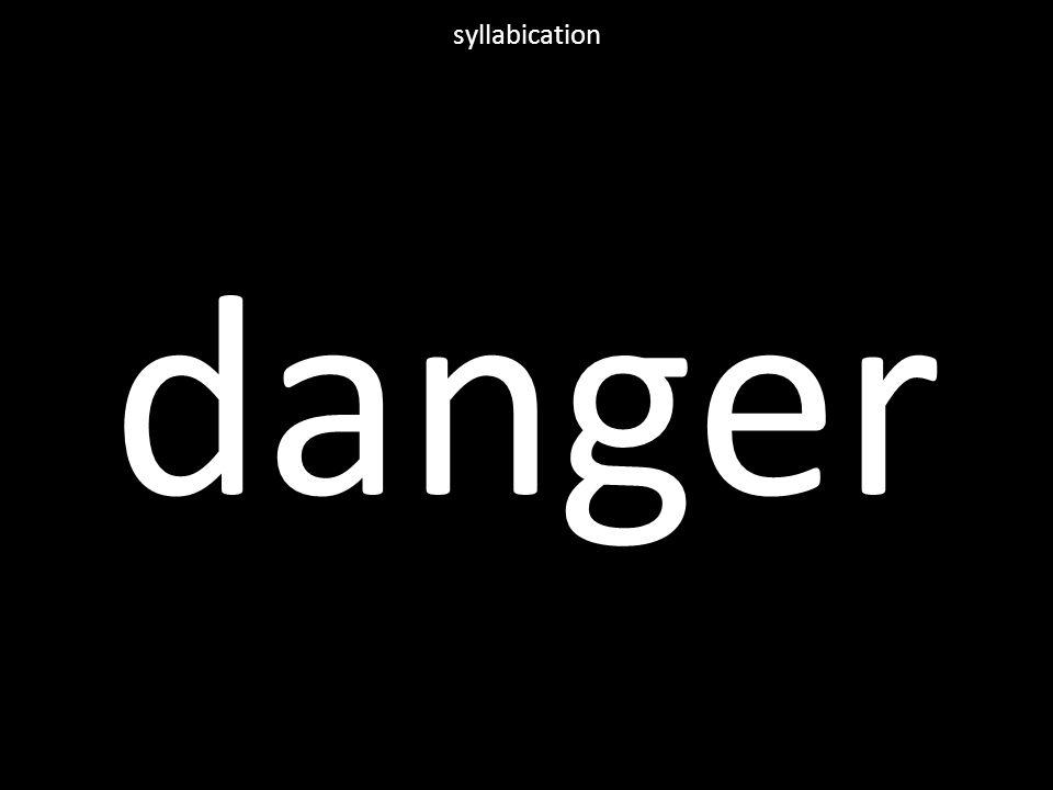 danger syllabication