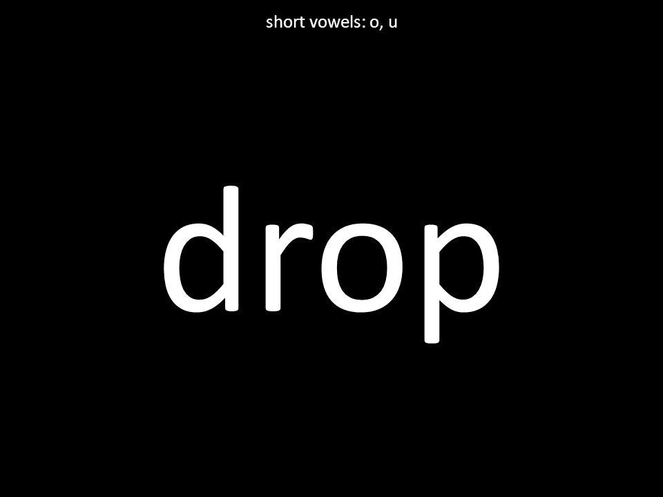 drop short vowels: o, u