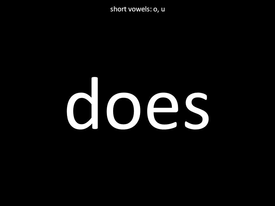 does short vowels: o, u