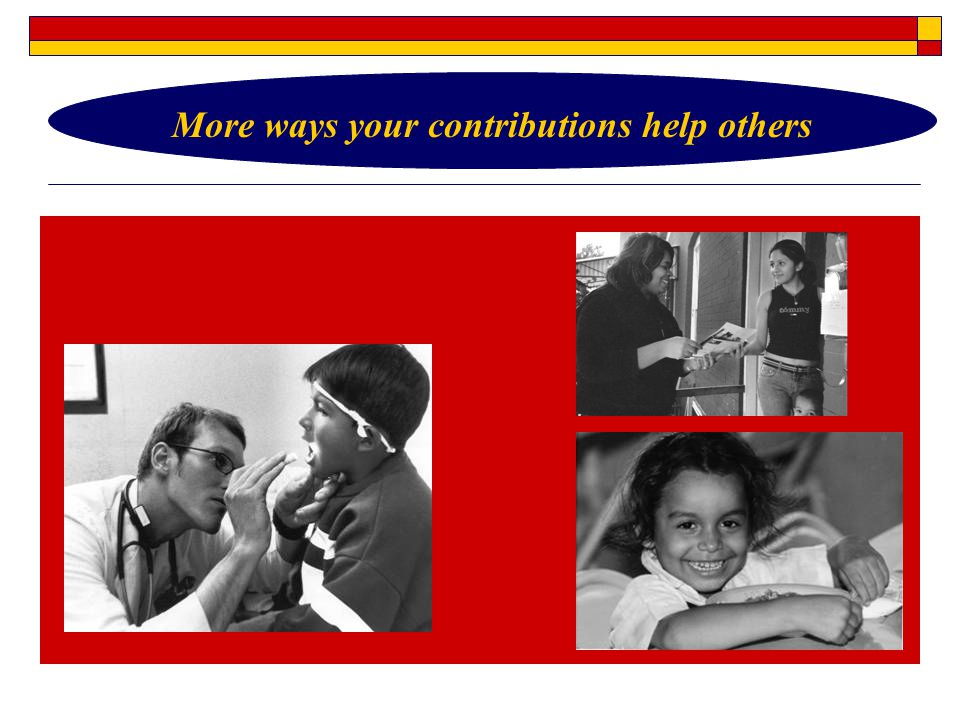 More ways your contributions help others