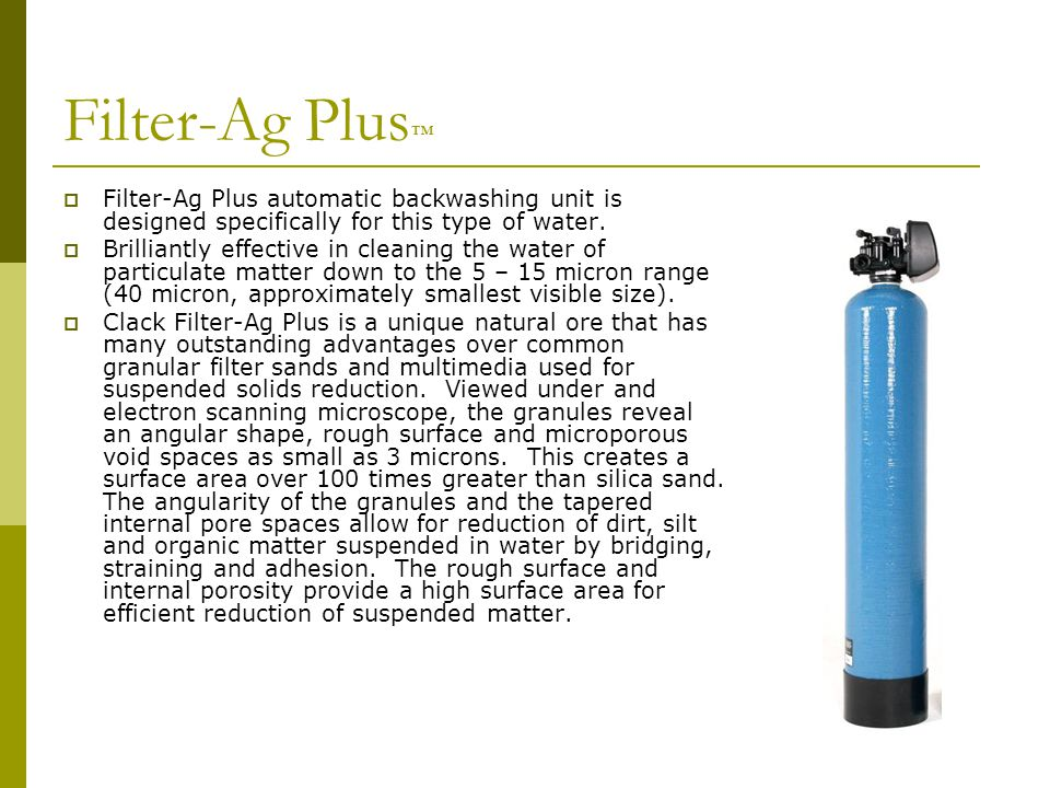 Filter-Ag Plus ™  Filter-Ag Plus automatic backwashing unit is designed specifically for this type of water.