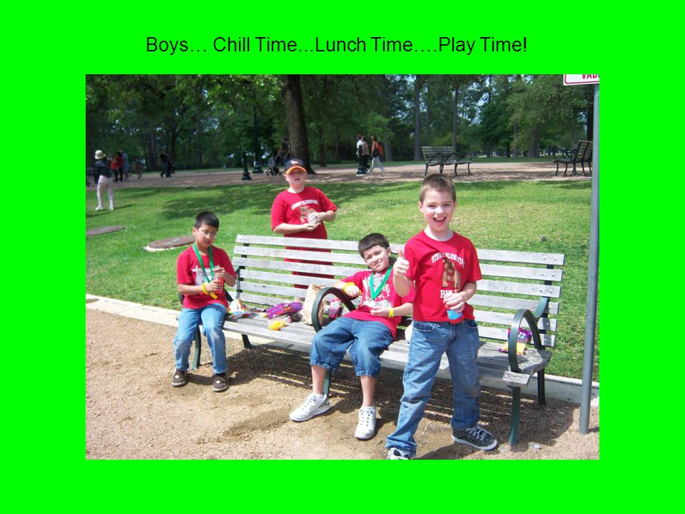 Boys… Chill Time...Lunch Time….Play Time!
