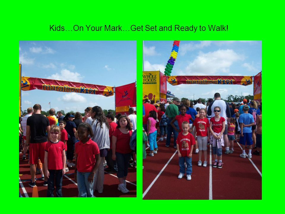 Kids…On Your Mark…Get Set and Ready to Walk!