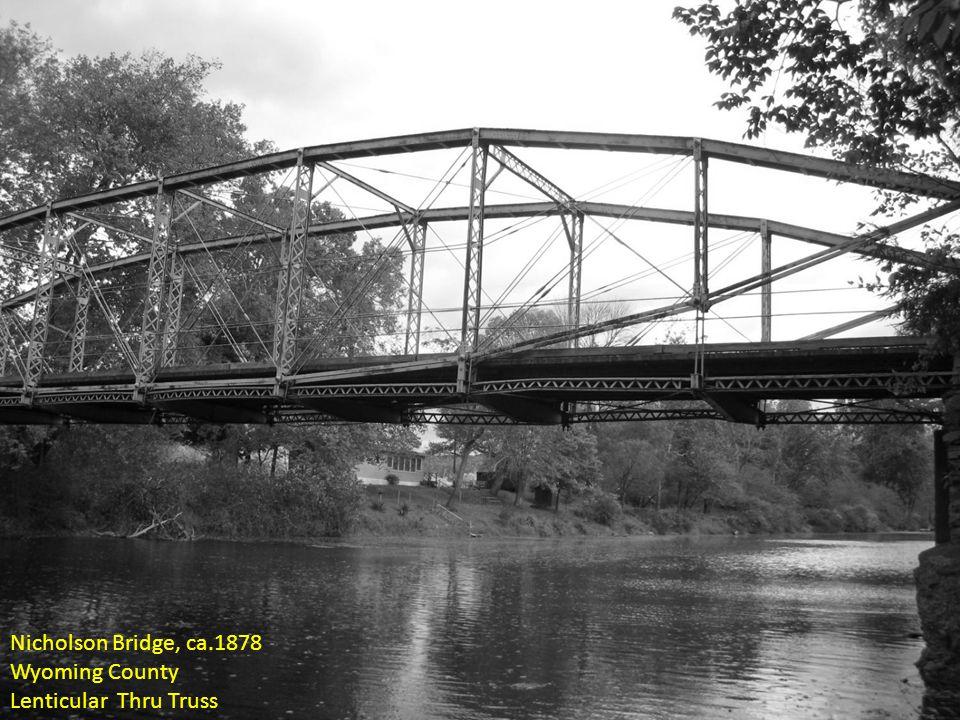 Nicholson Bridge, ca.1878 Wyoming County Lenticular Thru Truss
