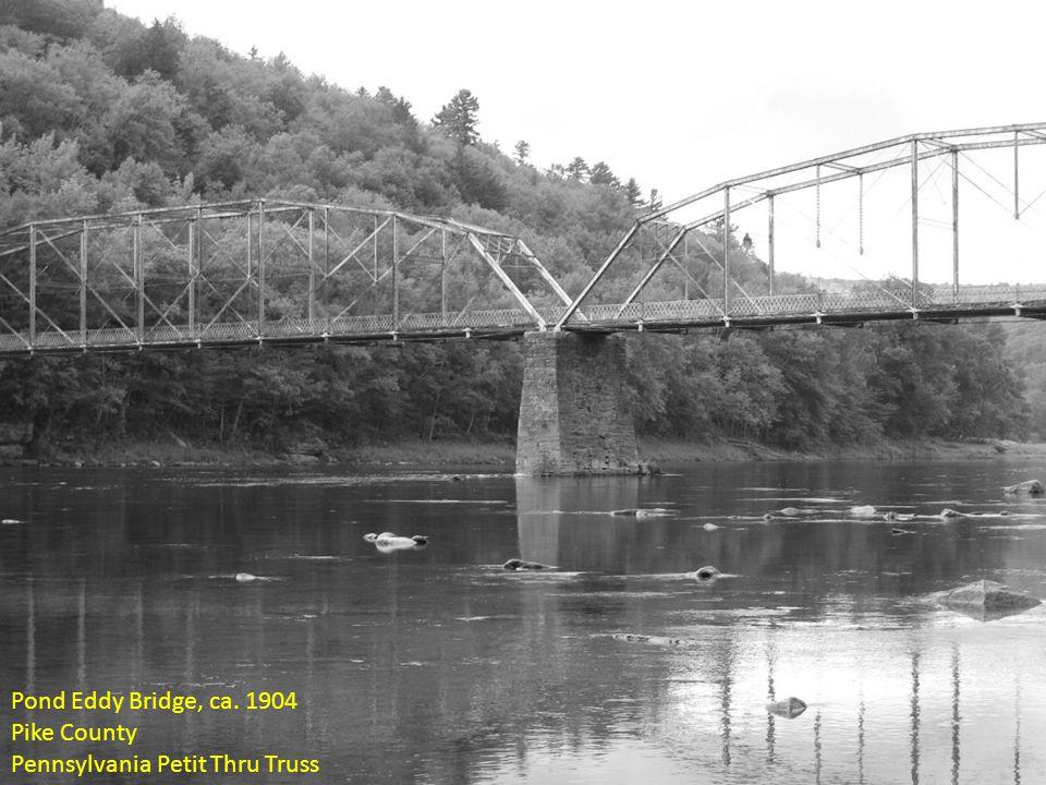 Pond Eddy Bridge, ca. 1904 Pike County Pennsylvania Petit Thru Truss