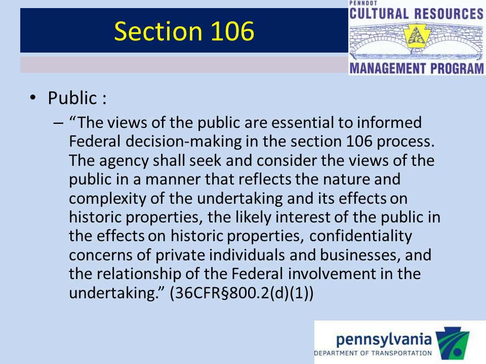 Section 106 Adverse Effect – FHWA required to mitigate adverse effects to historic properties – Opportunity for Public (i.e., consulting parties) to provide input – An eligible or listed bridge requiring demolition: FHWA only pays up to 80% of demolition cost for moving the bridge – federal law.