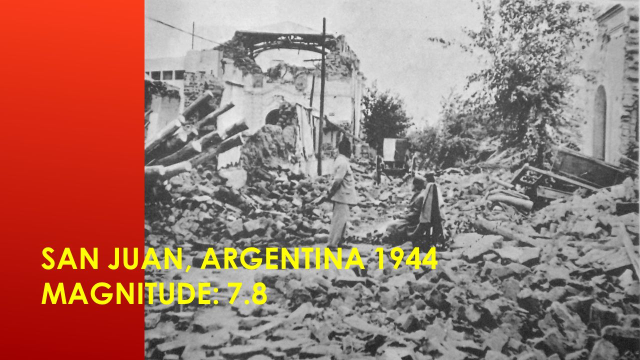 SAN JUAN, ARGENTINA 1944 MAGNITUDE: 7.8