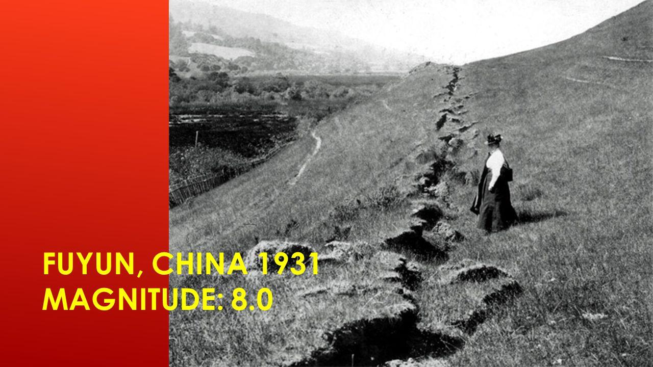 FUYUN, CHINA 1931 MAGNITUDE: 8.0