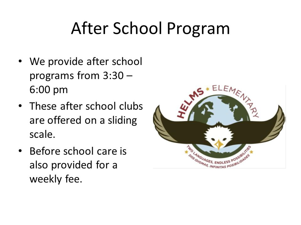 After School Program We provide after school programs from 3:30 – 6:00 pm These after school clubs are offered on a sliding scale.
