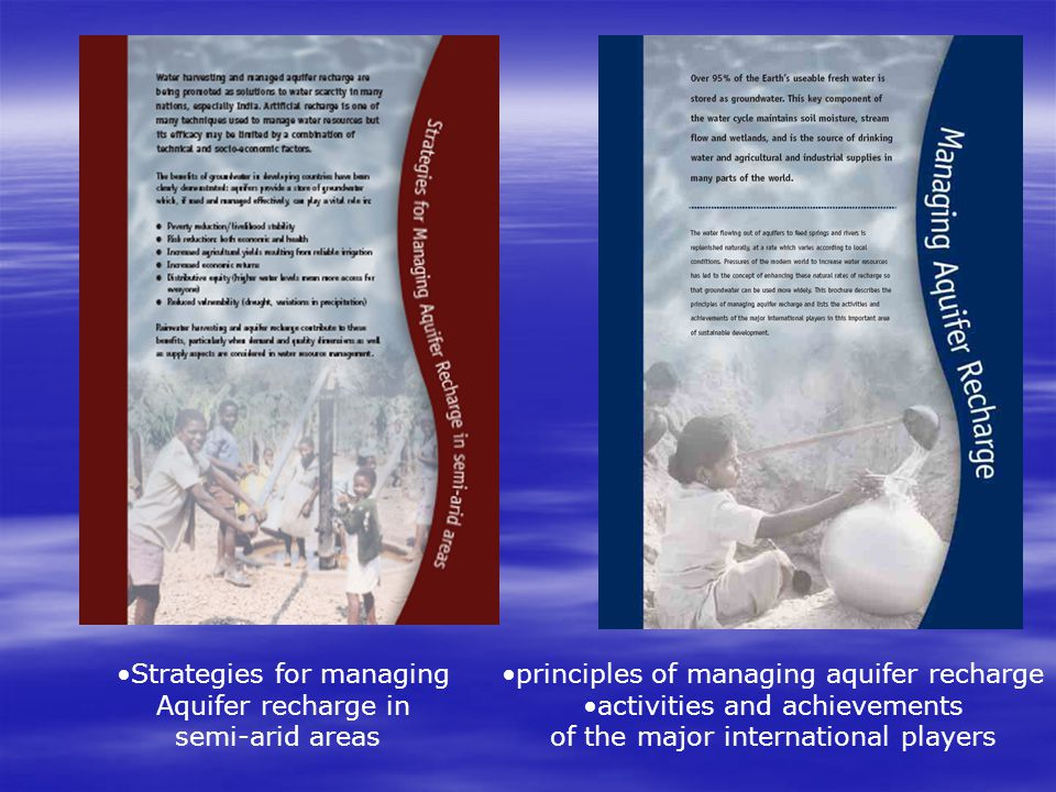 principles of managing aquifer recharge activities and achievements of the major international players Strategies for managing Aquifer recharge in semi-arid areas