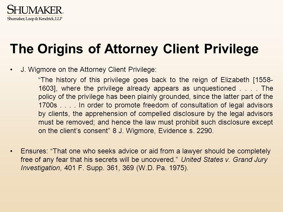 The Origins of Attorney Client Privilege J.