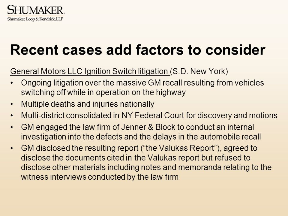 Recent cases add factors to consider General Motors LLC Ignition Switch litigation (S.D. New York) Ongoing litigation over the massive GM recall resul