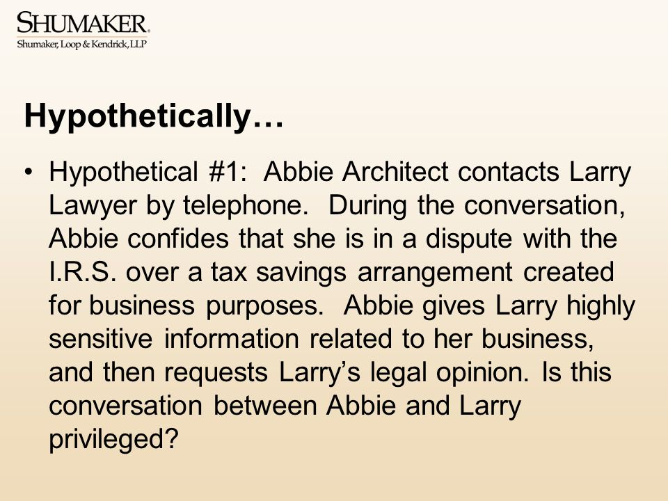 Hypothetically… Hypothetical #1: Abbie Architect contacts Larry Lawyer by telephone.