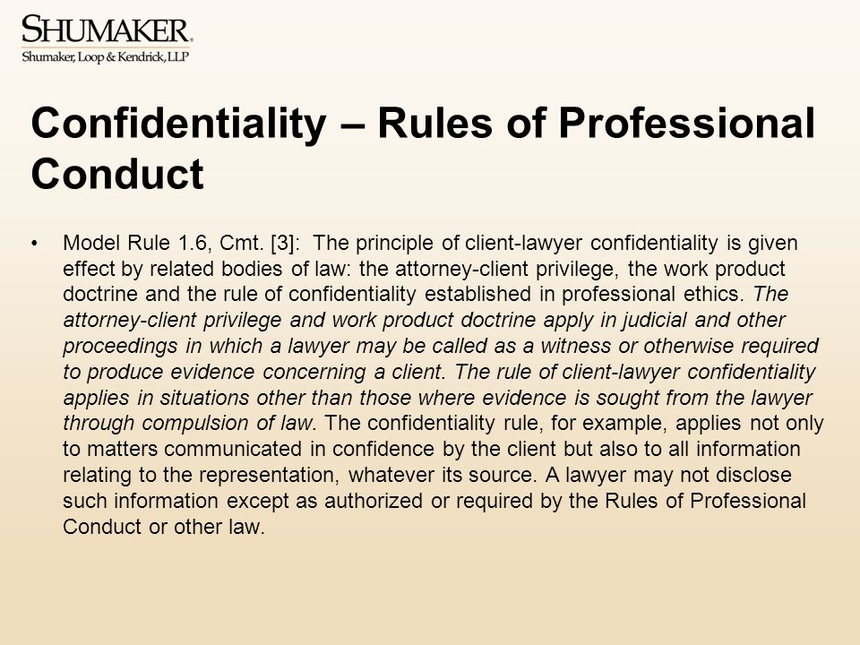 Confidentiality – Rules of Professional Conduct Model Rule 1.6, Cmt.