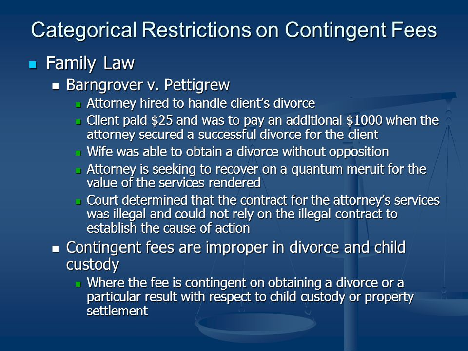 Categorical Restrictions on Contingent Fees Family Law Family Law Barngrover v.