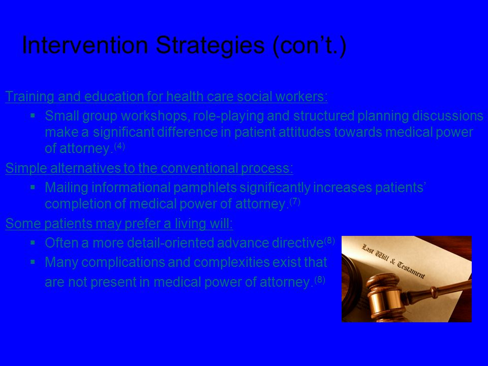 Intervention Strategies (con't.) Training and education for health care social workers:  Small group workshops, role-playing and structured planning