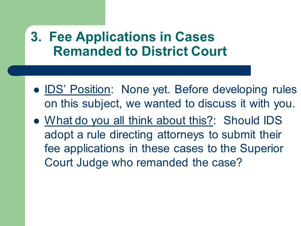 3. Fee Applications in Cases Remanded to District Court IDS' Position: None yet.