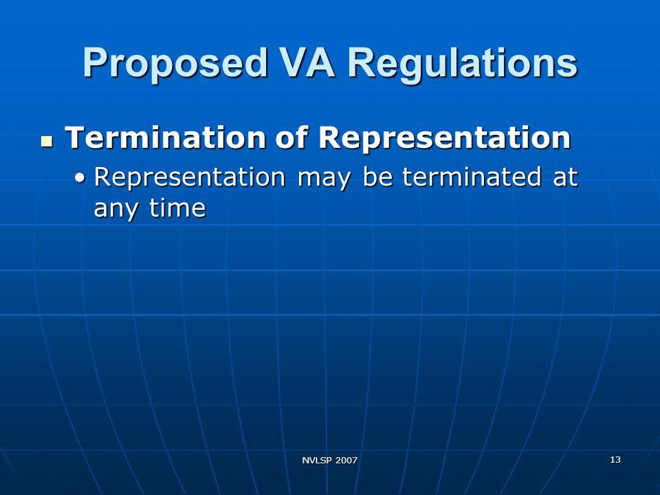 NVLSP 2007 13 Proposed VA Regulations Termination of Representation Termination of Representation Representation may be terminated at any timeRepresen