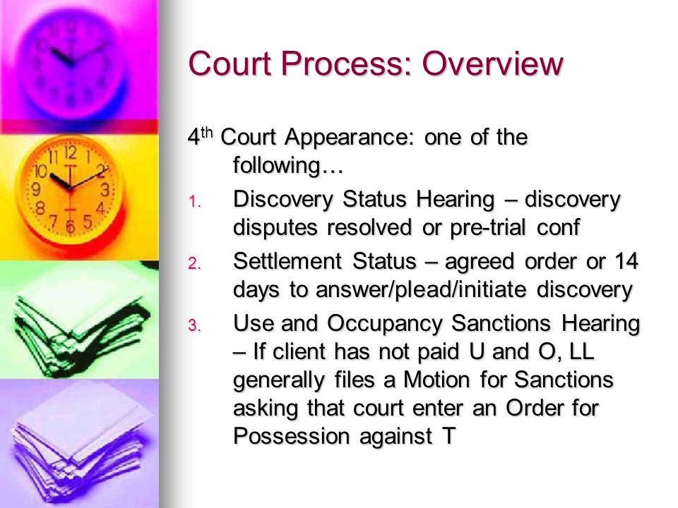 Court Process: Overview 4 th Court Appearance: one of the following… 1.