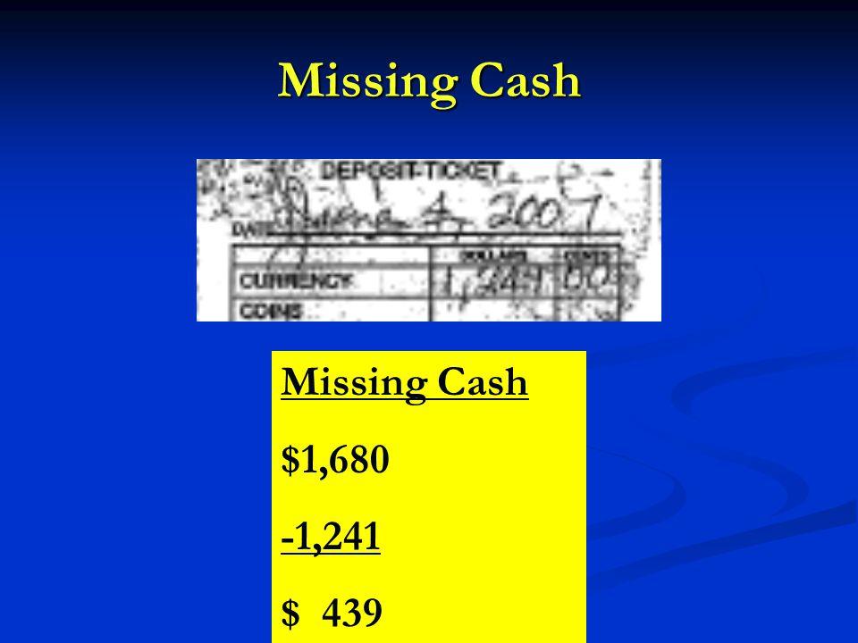 Missing Cash $1,680 -1,241 $ 439