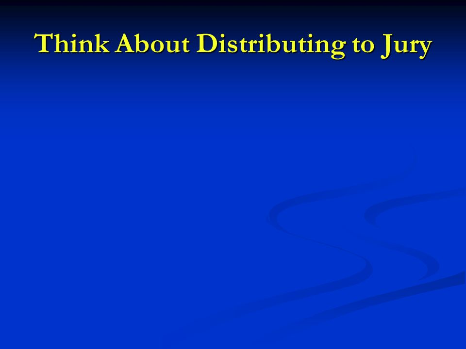 Think About Distributing to Jury