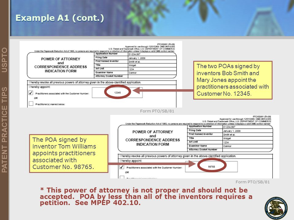 United States Patent and Trademark Office 25 PATENT PRACTICE TIPS USPTO 5/9/2015 Example A1 (cont.) * This power of attorney is not proper and should