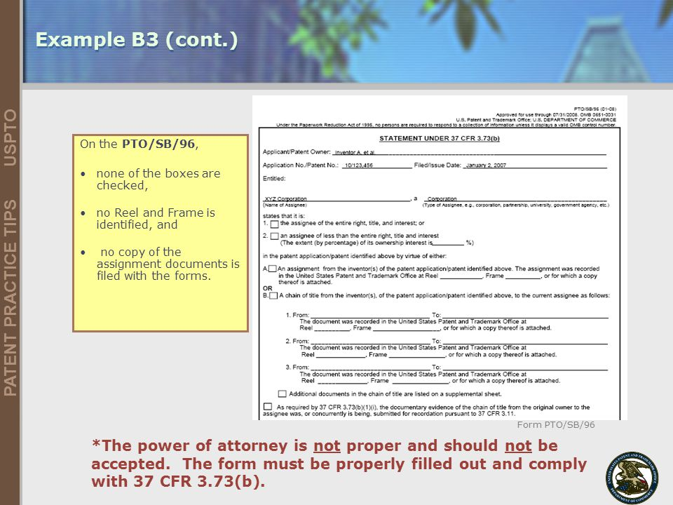 United States Patent and Trademark Office 34 PATENT PRACTICE TIPS USPTO 5/9/2015 Example B3 (cont.) On the PTO/SB/96, none of the boxes are checked, n