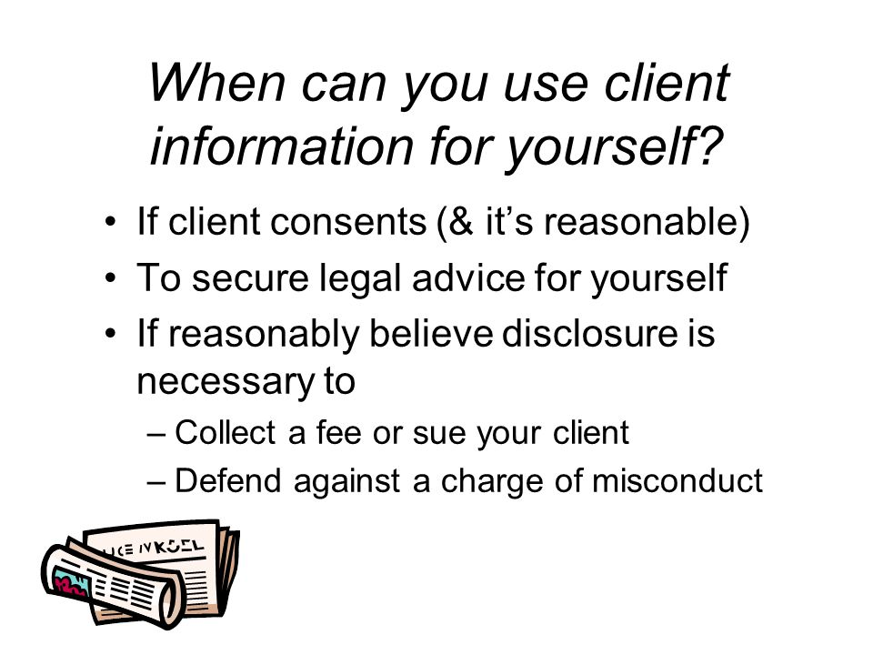 When can you use client information for yourself.