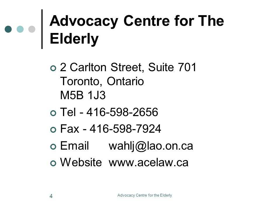 Advocacy Centre for the Elderly 25 Capacity Assessors O.Reg.460/05 S.2 (2) is a member of one of the following Colleges.