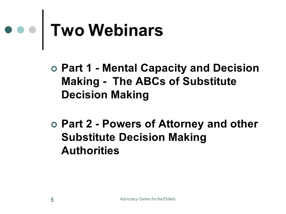 Advocacy Centre for the Elderly 56 Questions? Any questions about any part of this webinar?