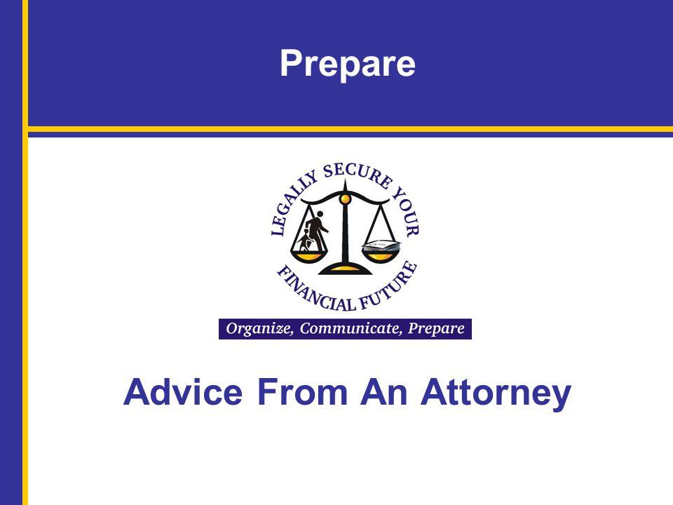 Legally Secure Your Financial Future: Organize, Communicate, Prepare Cooperative Extension 42 Legally Secure Your Financial Future Questions?