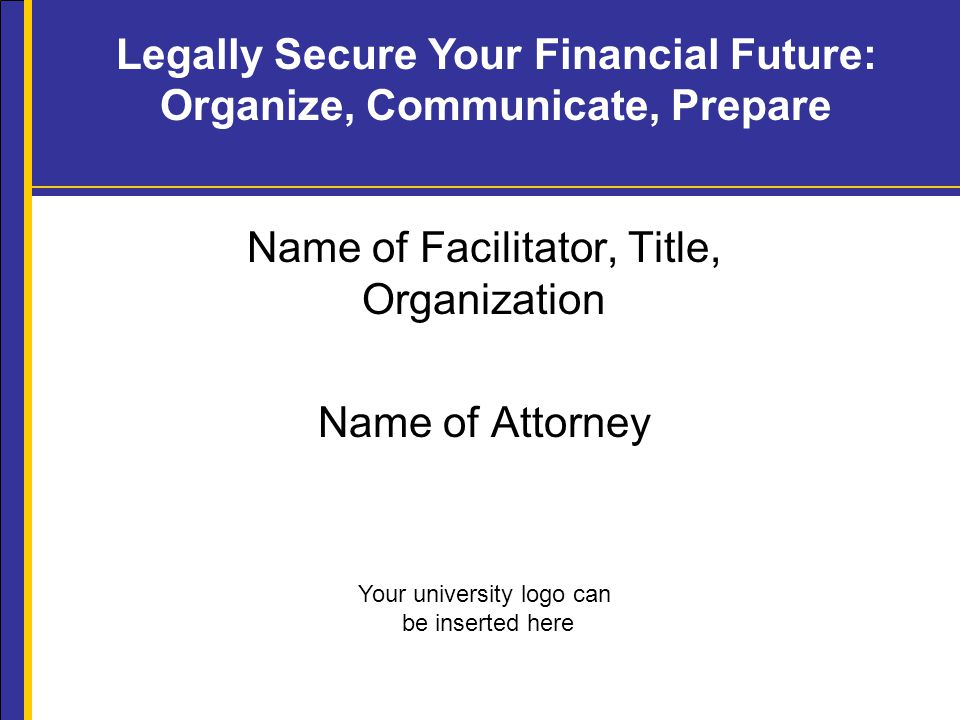 Legally Secure Your Financial Future: Organize, Communicate, Prepare Cooperative Extension 13 Duties of the Personal Representative  Proves the will in probate court  Collects & inventories property  Pays bills & collects debts  Files tax returns  Manages probate property  Defends or brings lawsuits, if needed  Distributes property