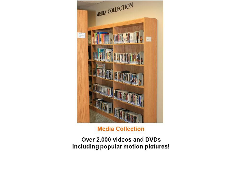 Media Collection Over 2,000 videos and DVDs including popular motion pictures!