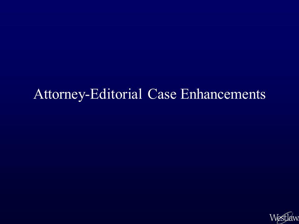 Attorney-Editorial Case Enhancements