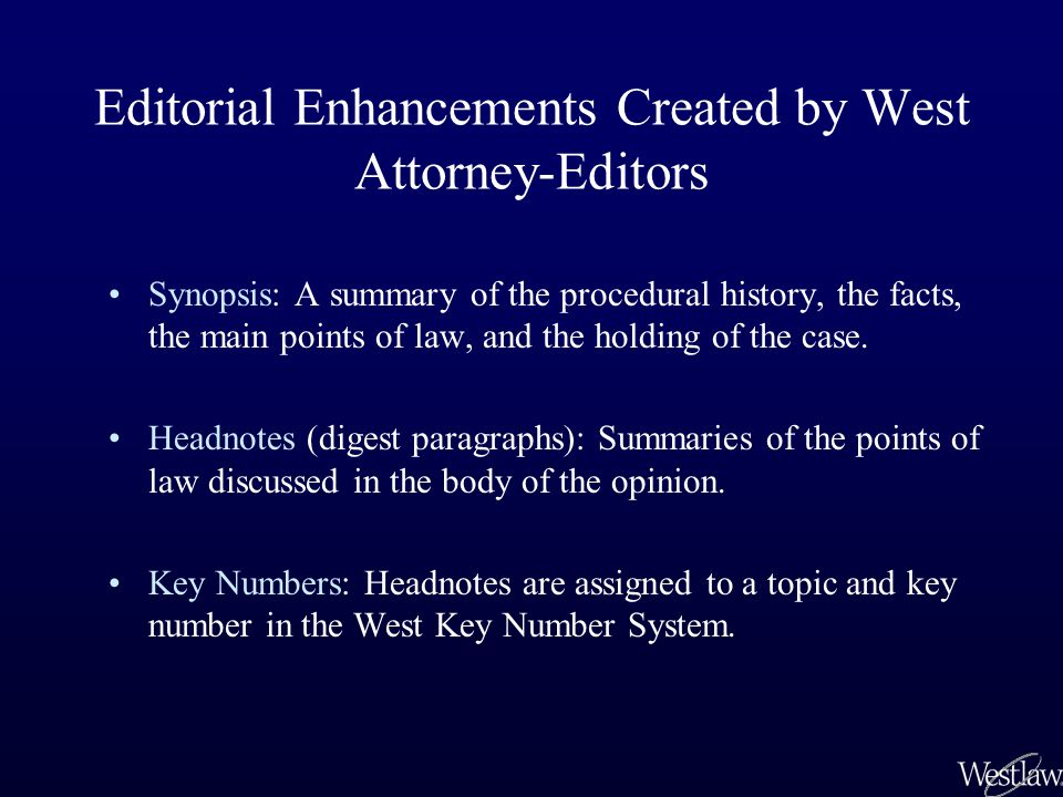 Synopsis and Headnotes The synopsis is the first paragraph of every National Reporter System case.