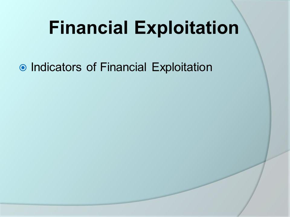 Financial Exploitation  Indicators of Financial Exploitation