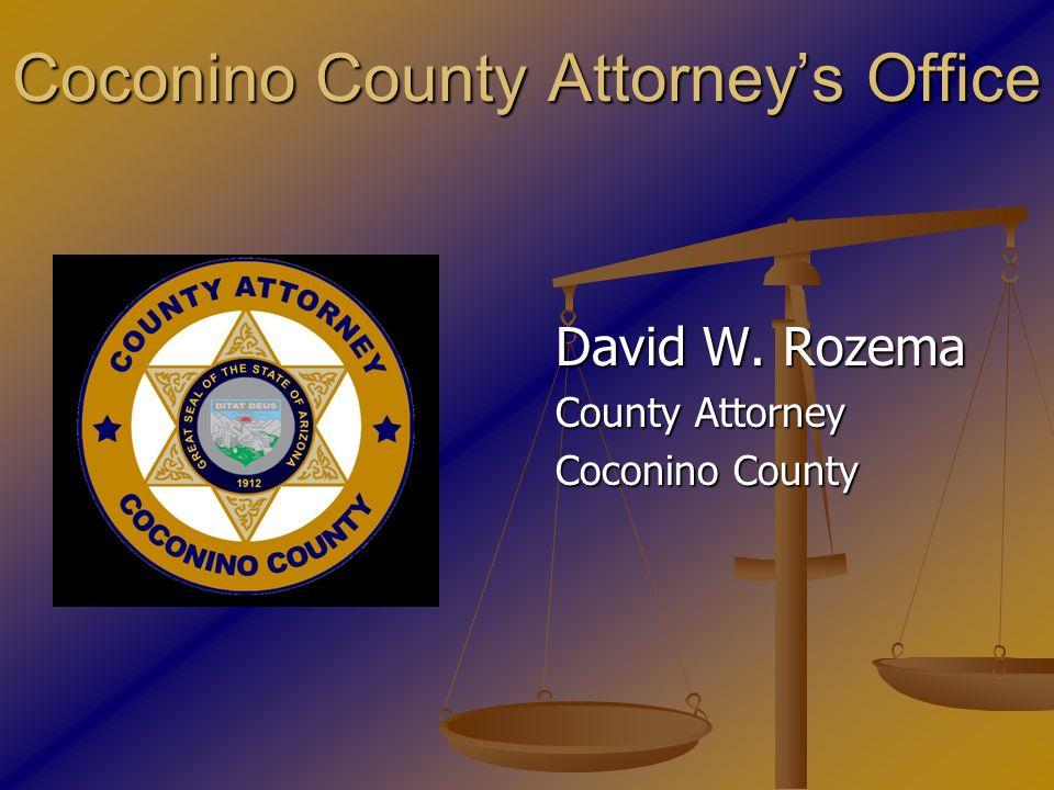 Coconino County Attorney's Office David W. Rozema County Attorney Coconino County