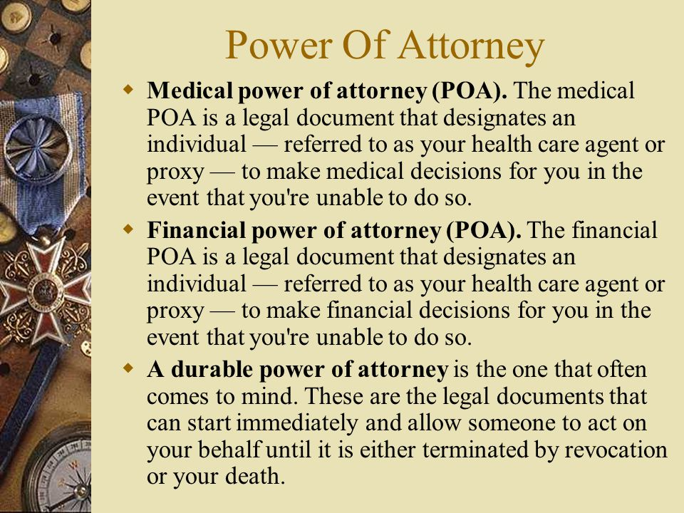 Power Of Attorney  A nondurable power of attorney is generally used for limited transactions.