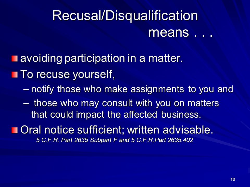 Recusal/Disqualification means... avoiding participation in a matter.
