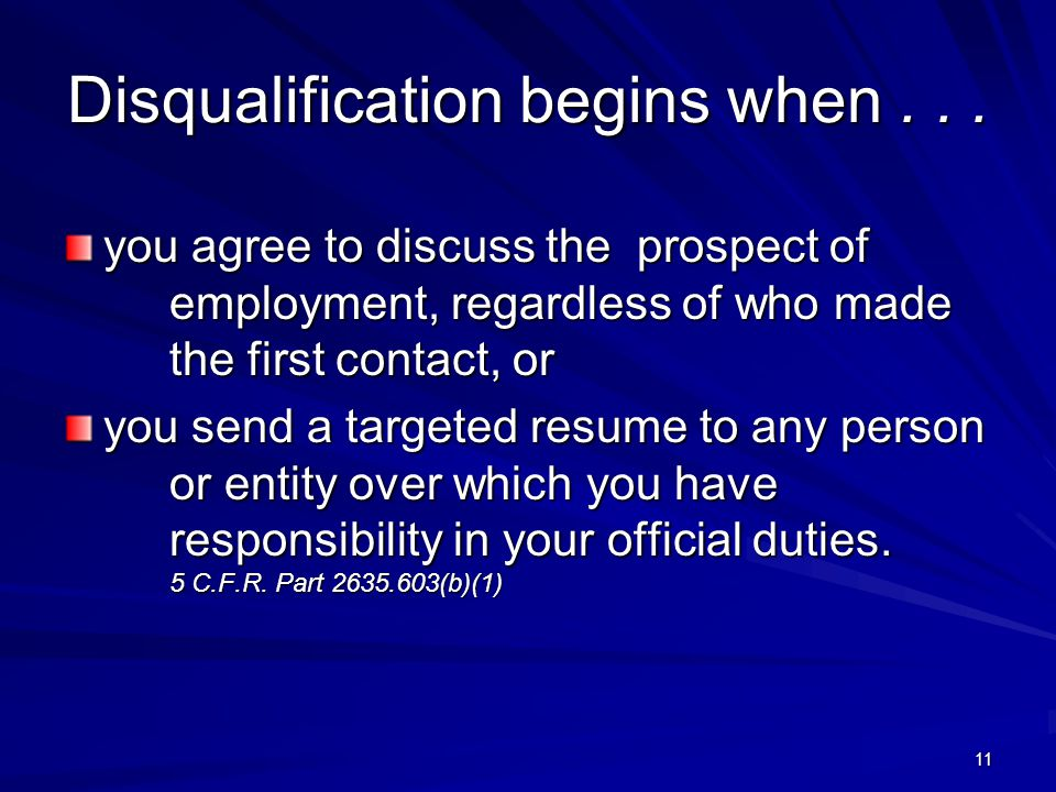 Disqualification begins when...
