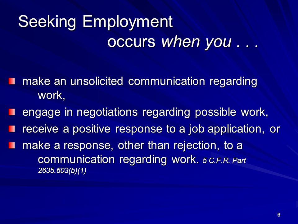 Seeking Employment occurs when you...
