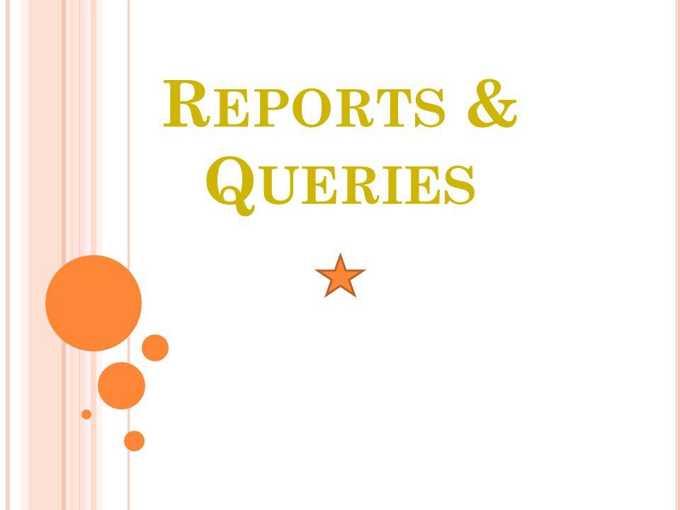 R EPORTS & Q UERIES