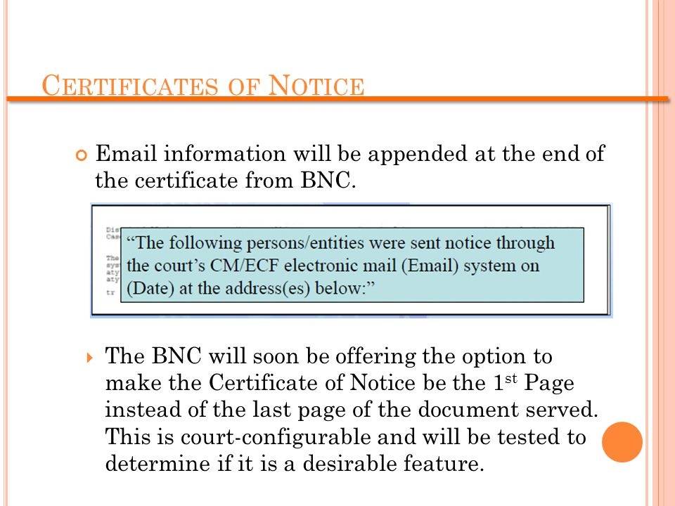 C ERTIFICATES OF N OTICE Email information will be appended at the end of the certificate from BNC.