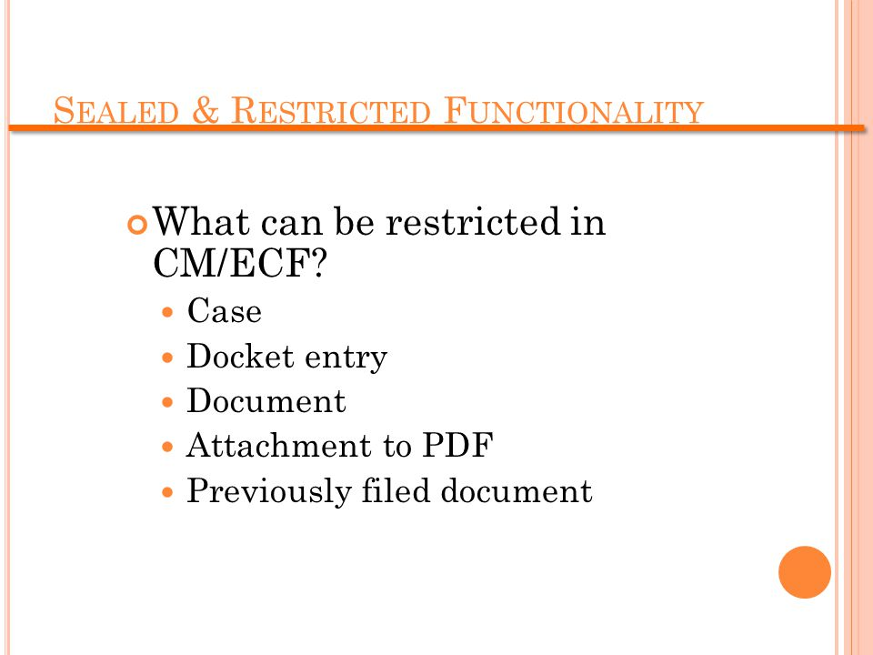 What can be restricted in CM/ECF.
