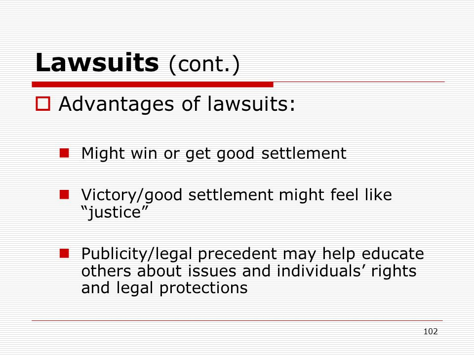 101 Lawsuits (cont.)  Downside to lawsuits (cont'd): Adversarial model can make clients even angrier, as wrongdoer may defend position Client's emotional life & personal behavior & HIV status will be on display and subject to probing